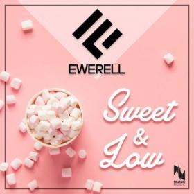 EWERELL - SWEET & LOW